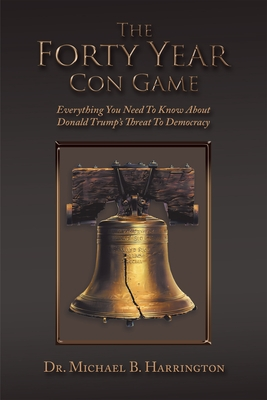 The Forty Year Con Game