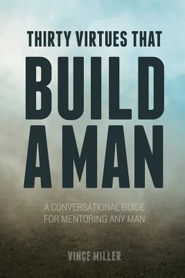 Thirty Virtues that Build a Man