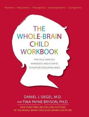 The Whole-Brain Child Workbook