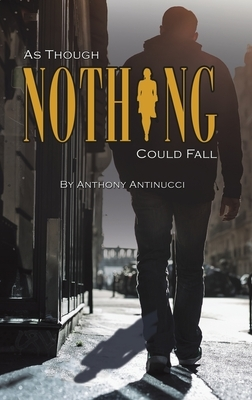 As Though Nothing Could Fall