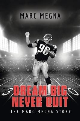 Dream Big, Never Quit