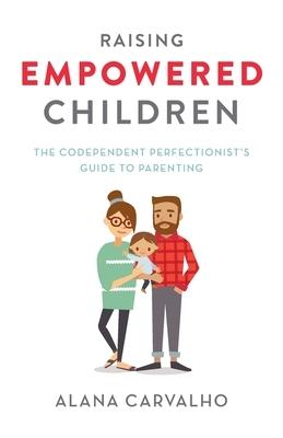 Raising Empowered Children