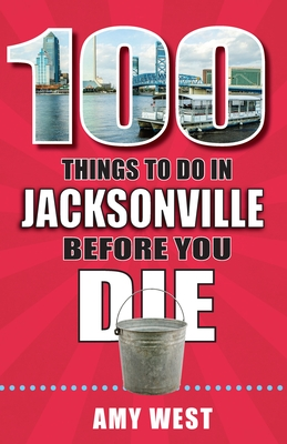100 Things to Do in Jacksonville Before You Die