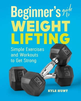 Beginner's Guide to Weight Lifting