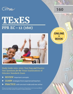 TEXES PPR EC-12 (160) Pedagogy and Professional Study Guide 2019-2020