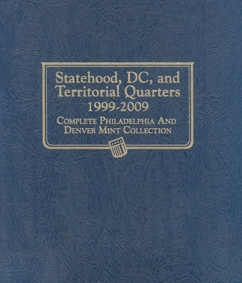 Statehood, DC, and Territorial Quarters 1999-2009