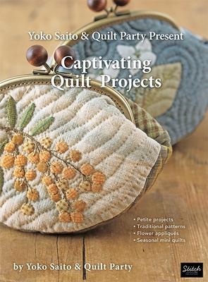 Yoko Saito & Quilt Party Present Captivating Quilt Projects