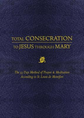 Total Consecration to Jesus Thru Mary