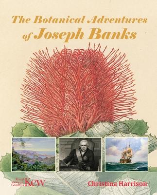 The Botanical Adventures of Joseph Banks