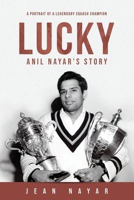 Lucky-Anil Nayar's Story