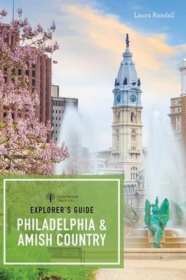 Explorer's Guide Philadelphia & Amish Country