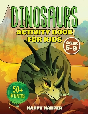 Dinosaurs Activity Book For Kids Ages 5-9