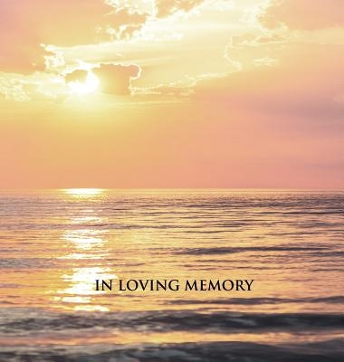 In Loving Memory Funeral Guest Book, Memorial Guest Book, Condolence Book, Remembrance Book for Funerals or Wake, Memorial Service Guest Book