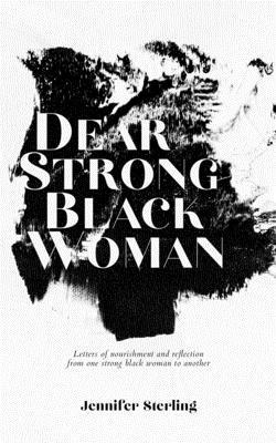 Dear Strong Black Woman