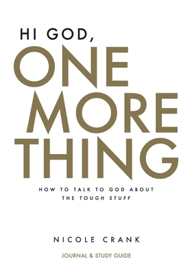 Hi God, One More Thing