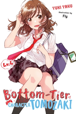 Bottom-Tier Character Tomozaki, Vol. 4 (Light Novel)