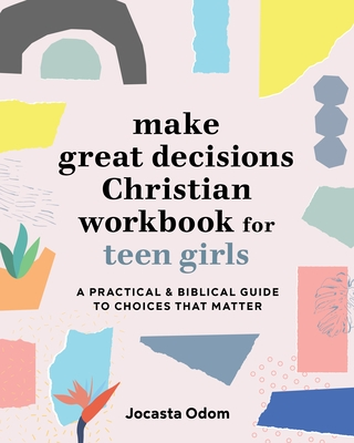 Make Great Decisions Christian Workbook for Teen Girls
