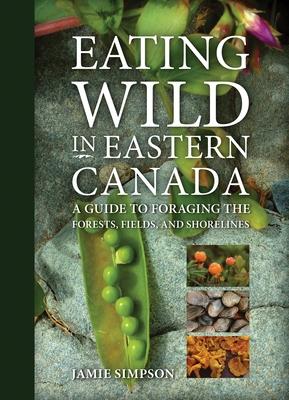 Eating Wild in Eastern Canada