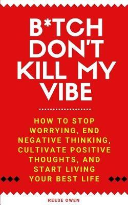 B*tch Don't Kill My Vibe
