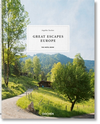 Great Escapes Europe. the Hotel Book, 2019 Edition