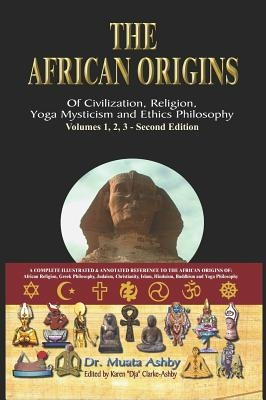 The African origins of civilization, religion, yoga mystical spirituality, ethics philosophy and a history of Egyptian yoga