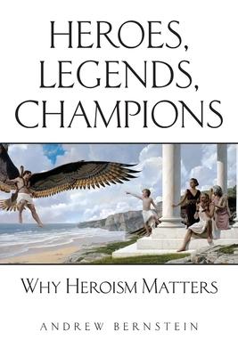 Heroes, Legends, Champions