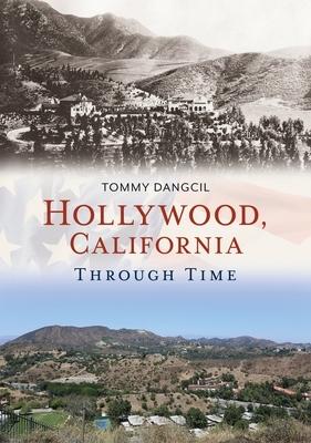 Hollywood, California, Through Time
