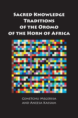 Sacred Knowledge Traditions of the Oromo of the Horn of Africa