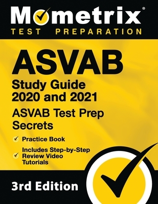 ASVAB Study Guide 2020 and 2021 - ASVAB Test Prep Secrets, Practice Book, Includes Step-By-Step Review Video Tutorials
