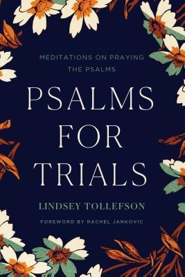 Psalms for Trials