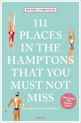 111 Places in the Hamptons That You Must Not Miss