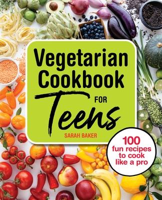 Vegetarian Cookbook for Teens
