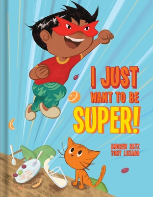 I Just Want to Be Super