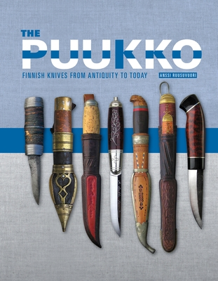 The Puukko: Finnish Knives from Antiquity to Today