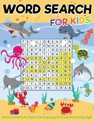101 Word Search For Kids & Coloring Large Print and Fun Activity Book: Entertainment hour to play puzzles and improve intelligence of the brain.