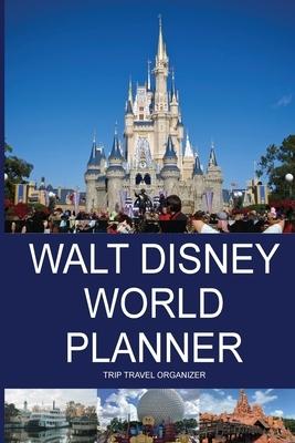 Walt Disney World Planner - Trip Travel Organizer