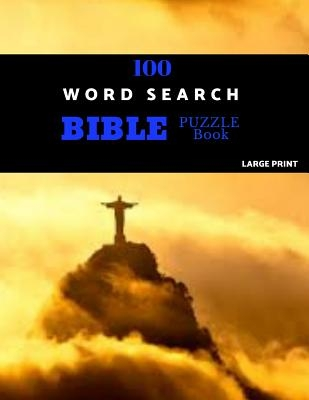 100 Word Search Bible Puzzle Book Large Print: Brain Challenging Bible Puzzles For Hours Of Fun