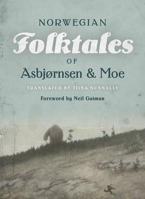 The Complete and Original Norwegian Folktales of Asbj?rnsen and Moe