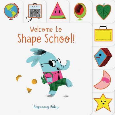 Chronicle Baby: Welcome to Shape School!: Beginning Baby