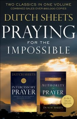 Praying for the Impossible: Two Classics in One Volume