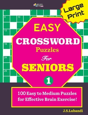 Large Print EASY CROSSWORD Puzzles For SENIORS; 100 Puzzles For Effective Brain Exercise!