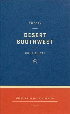 Wildsam Field Guides: Desert Southwest
