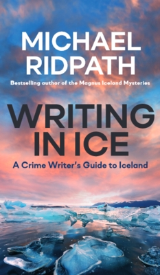 Writing in Ice: A Crime Writer's Guide to Iceland