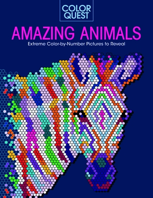 Color Quest: Amazing Animals: Extreme Color-By-Number Pictures to Reveal
