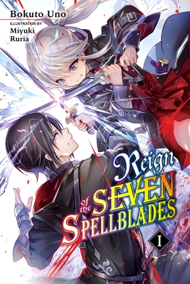 Reign of the Seven Spellblades, Vol. 1 (Light Novel)