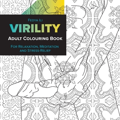 Virility Adult Coloring Book: for Relaxation, Meditation and Stress-Relief
