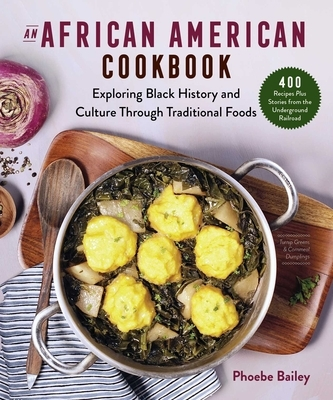 An African American Cookbook: Exploring Black History and Culture Through Traditional Foods