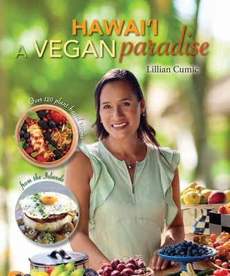 Hawaii a Vegan Paradise: Over 120 Plant-Based Recipes from the Islands