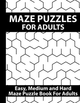 Maze puzzles for Adults: Amazing Brain Challenging Maze Puzzle Game Book for Teens, Young Adults, Adults, Senior, Large Print.