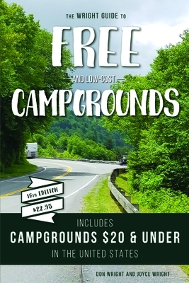 The Wright Guide to Free and Low-Cost Campgrounds: Includes Campgrounds $20 and Under in the United States